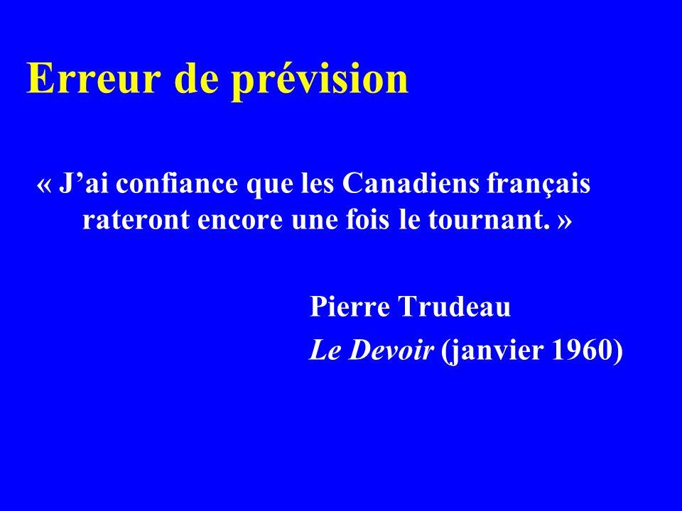 Erreur de prévision « Jai confiance que les Canadiens français rateront encore une fois le tournant.