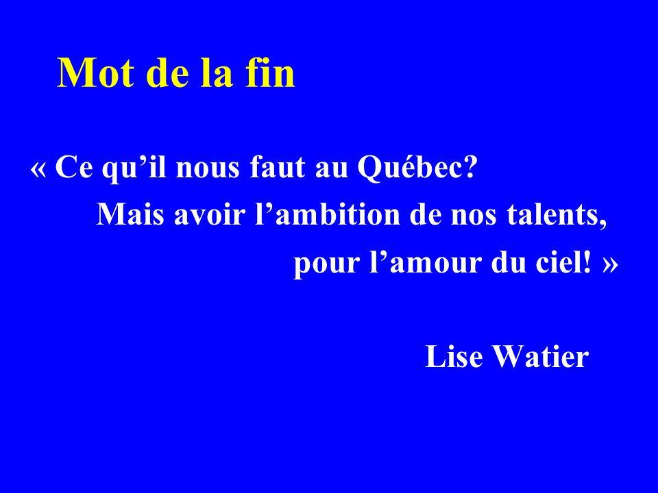 Mot de la fin « Ce quil nous faut au Québec.