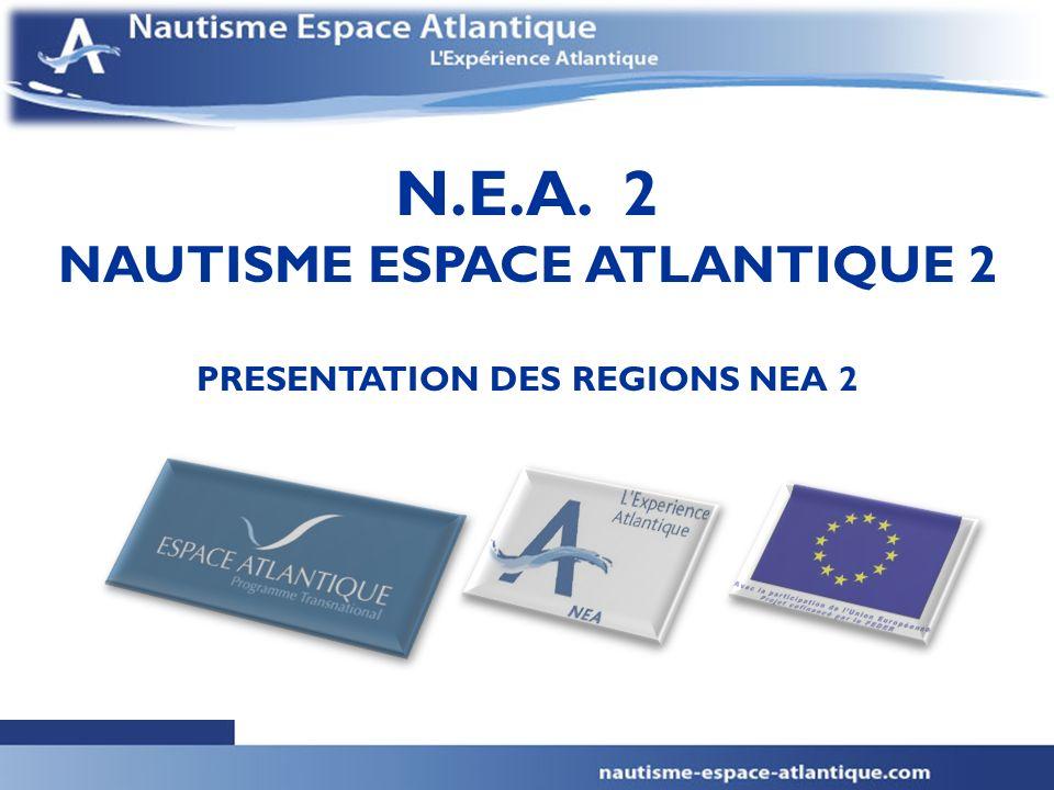 1 N.E.A. 2 NAUTISME ESPACE ATLANTIQUE 2 PRESENTATION DES REGIONS NEA 2