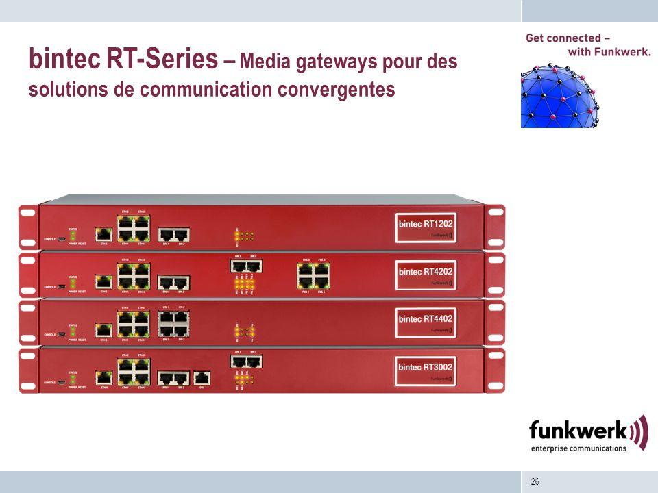 26 bintec RT-Series – Media gateways pour des solutions de communication convergentes