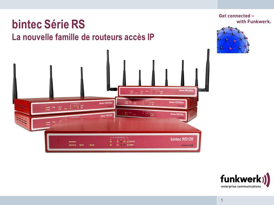 5 bintec Série RS La nouvelle famille de routeurs accès IP