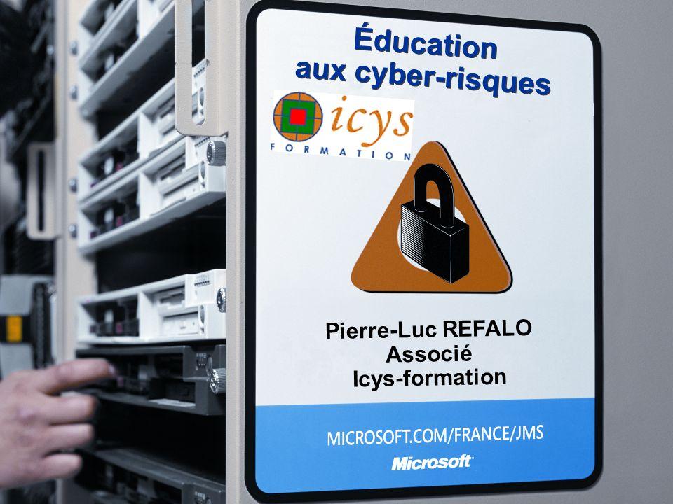 Éducation aux cyber-risques Pierre-Luc REFALO Associé Icys-formation