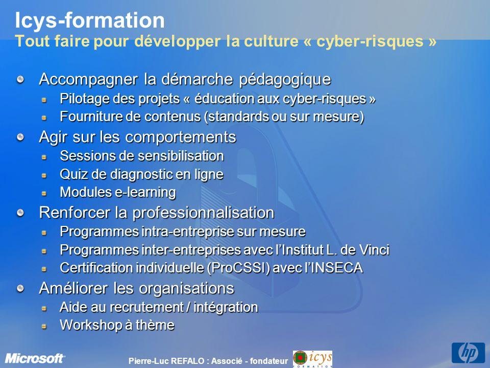 Icys-formation Tout faire pour développer la culture « cyber-risques » Accompagner la démarche pédagogique Pilotage des projets « éducation aux cyber-
