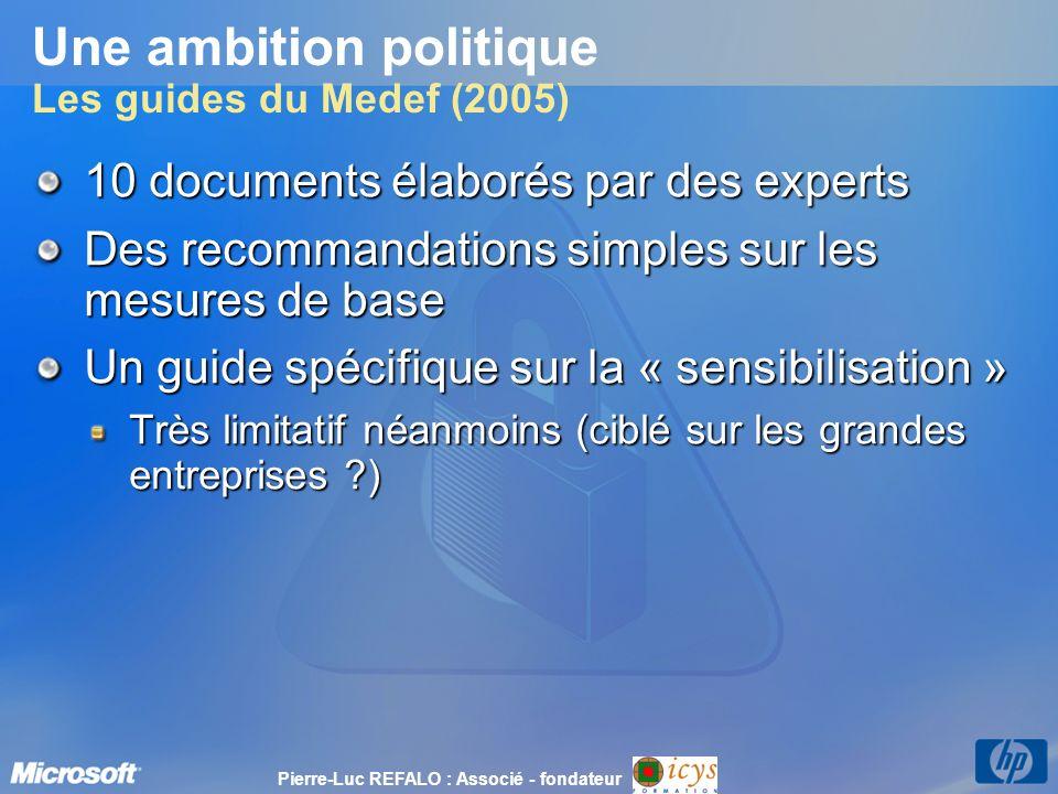 Une ambition politique Les guides du Medef (2005) 10 documents élaborés par des experts Des recommandations simples sur les mesures de base Un guide s
