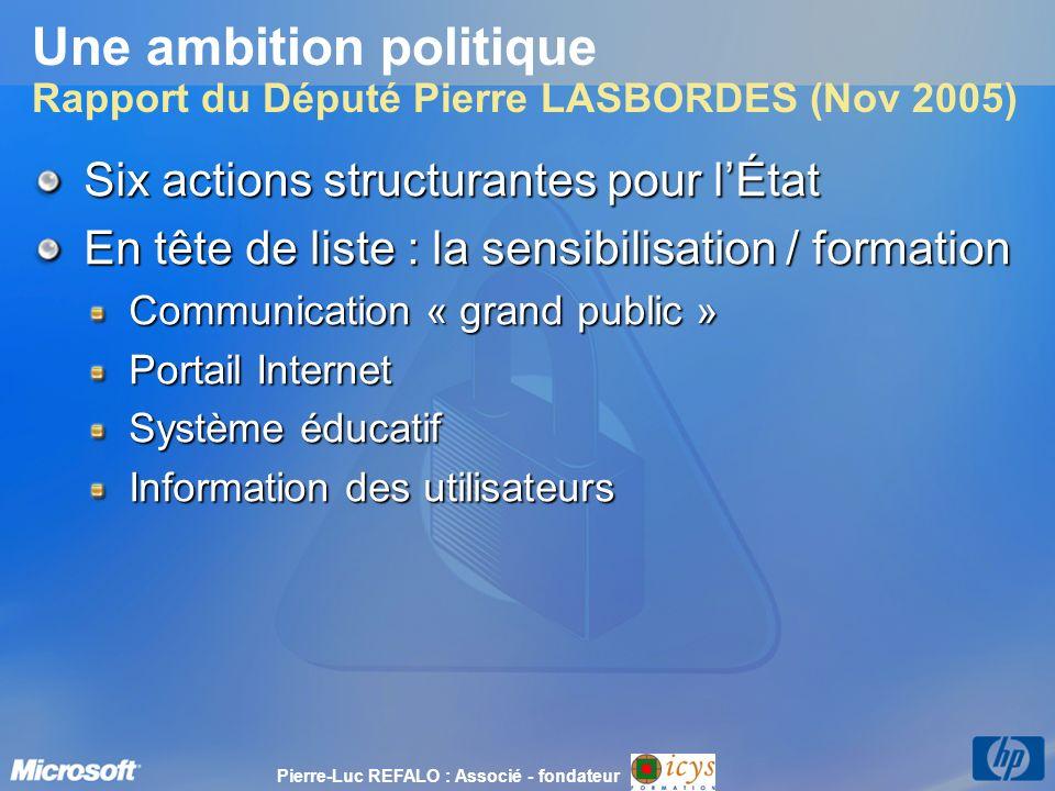 Une ambition politique Rapport du Député Pierre LASBORDES (Nov 2005) Six actions structurantes pour lÉtat En tête de liste : la sensibilisation / form