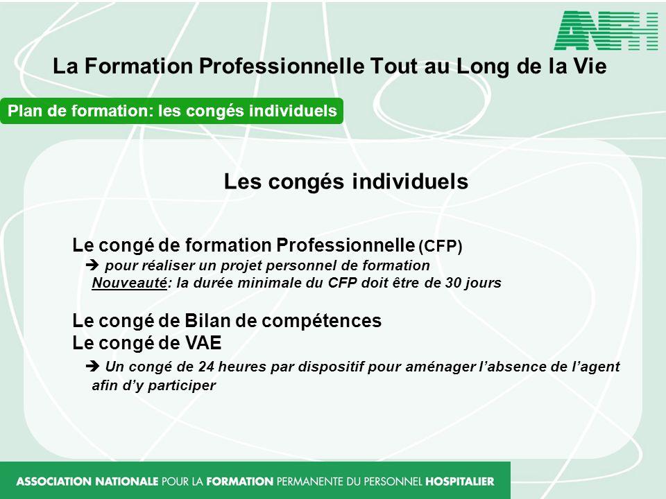 La Formation Professionnelle Tout au Long de la Vie Les congés individuels Le congé de formation Professionnelle (CFP) pour réaliser un projet personn