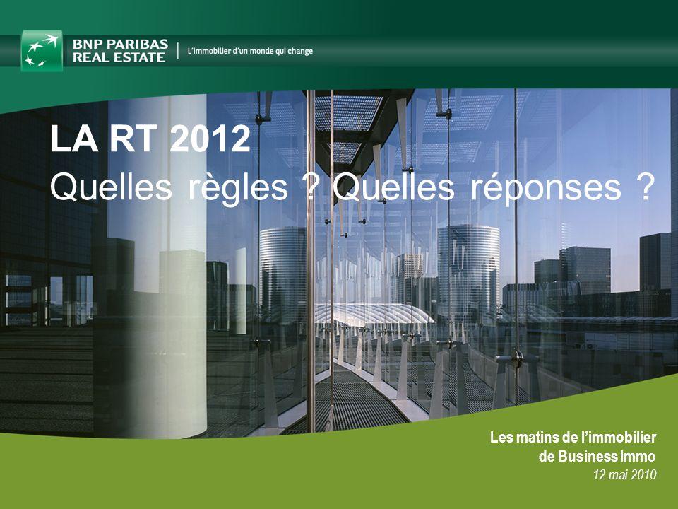 07/11/20131 Les matins de limmobilier de Business Immo 12 mai 2010 LA RT 2012 Quelles règles ? Quelles réponses ?