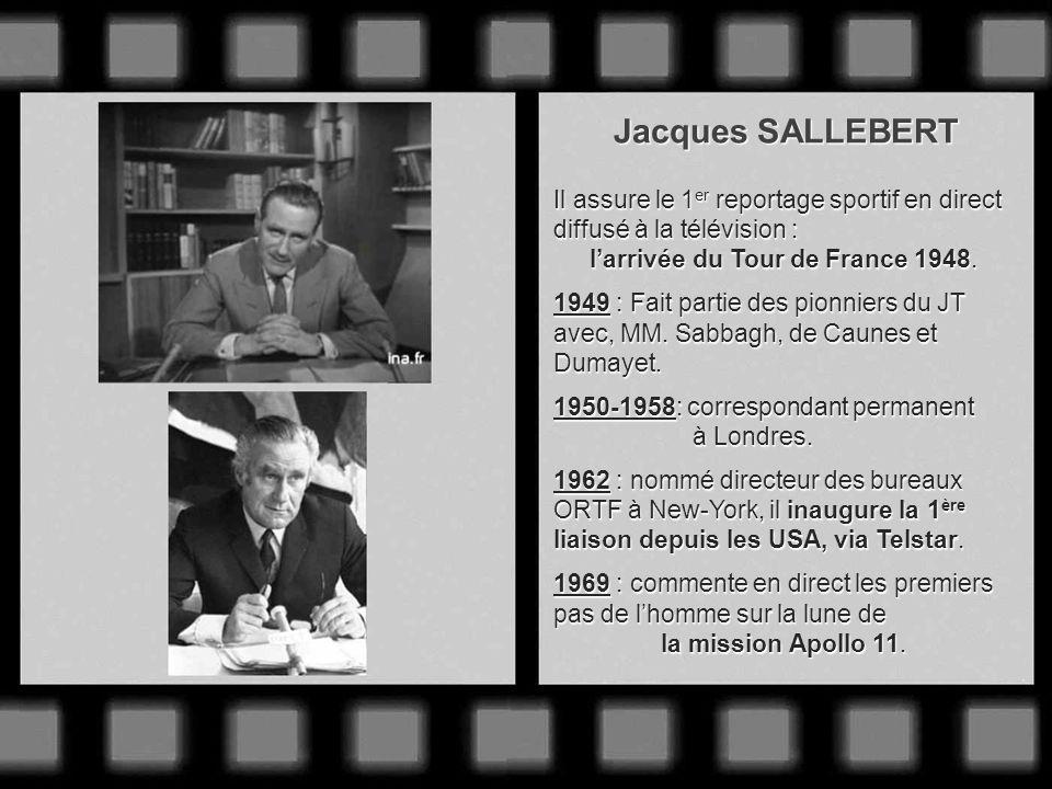 Georges de CAUNES 1948 : Débute à la télévision avec Pierre Sabbagh, Jacques Sallebert, Pierre Dumayet et Pierre Tchernia. Ensemble, ils créent en 194