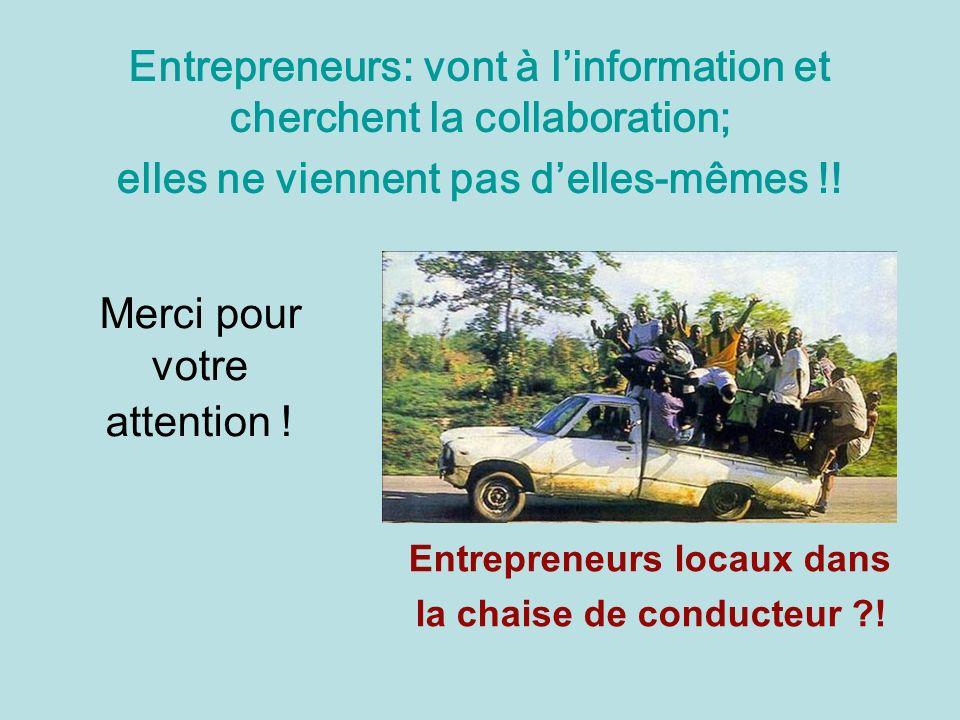 Merci pour votre attention ! Entrepreneurs locaux dans la chaise de conducteur ?! Entrepreneurs: vont à linformation et cherchent la collaboration; el
