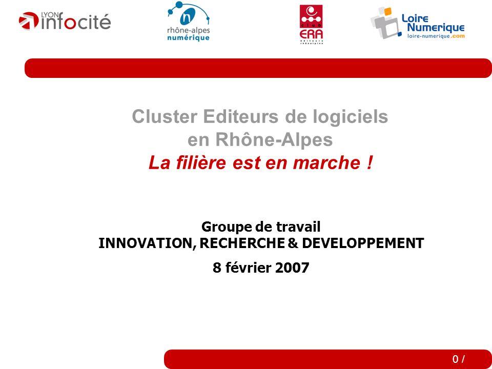 Cluster Editeurs de logiciels en Rhône-Alpes La filière est en marche .