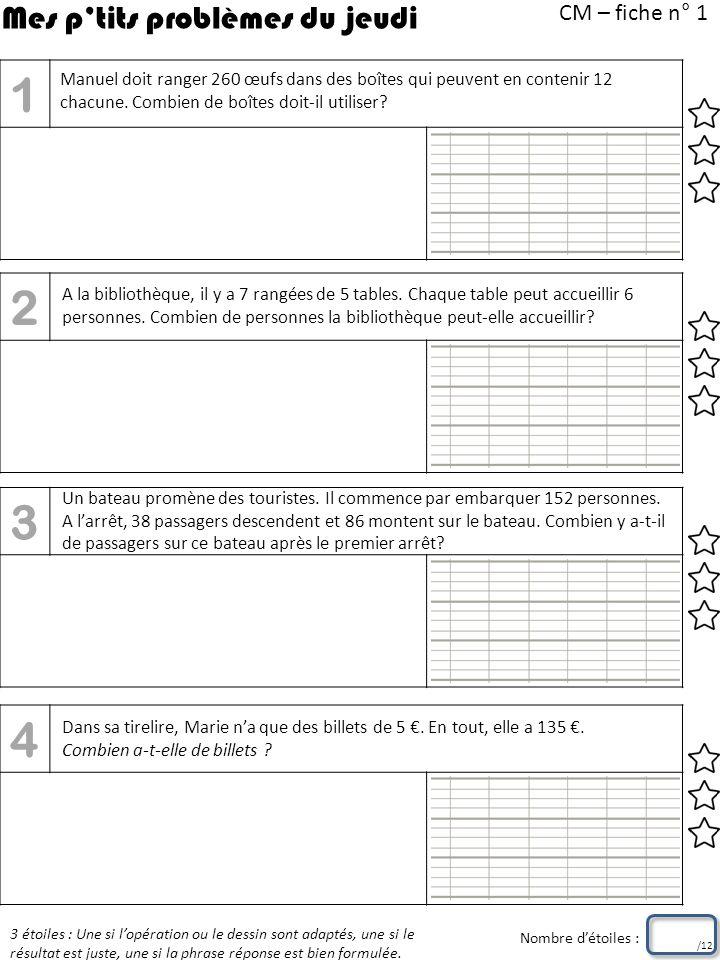CM – fiche n° 2 3 étoiles : Une si lopération ou le dessin sont adaptés, une si le résultat est juste, une si la phrase réponse est bien formulée.
