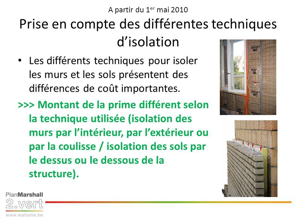 A partir du 1 er mai 2010 Prise en compte des différentes techniques disolation Les différents techniques pour isoler les murs et les sols présentent des différences de coût importantes.