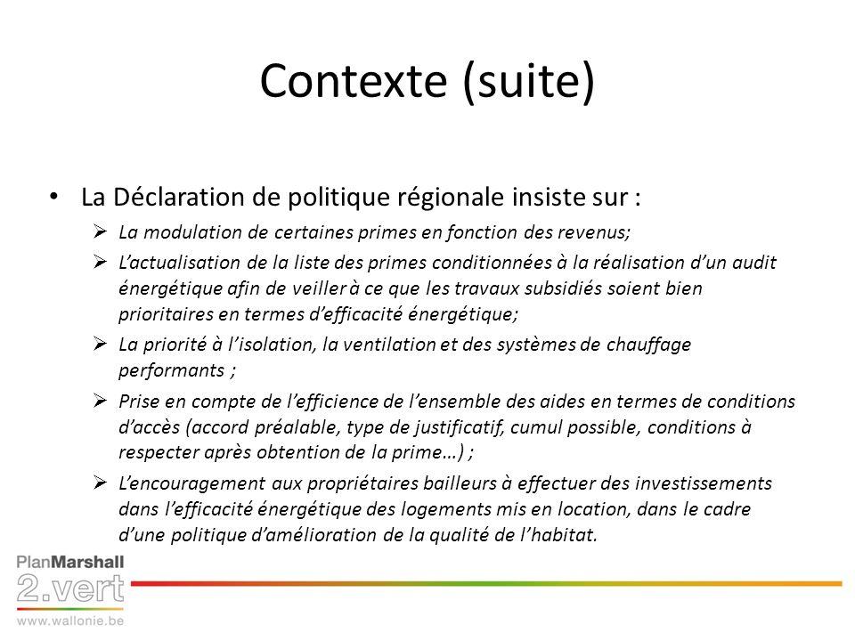 Contexte (suite) La Déclaration de politique régionale insiste sur : La modulation de certaines primes en fonction des revenus; Lactualisation de la l