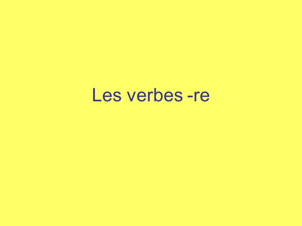 Les verbes -re