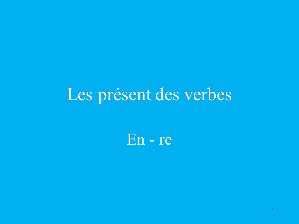 1 Les présent des verbes En - re