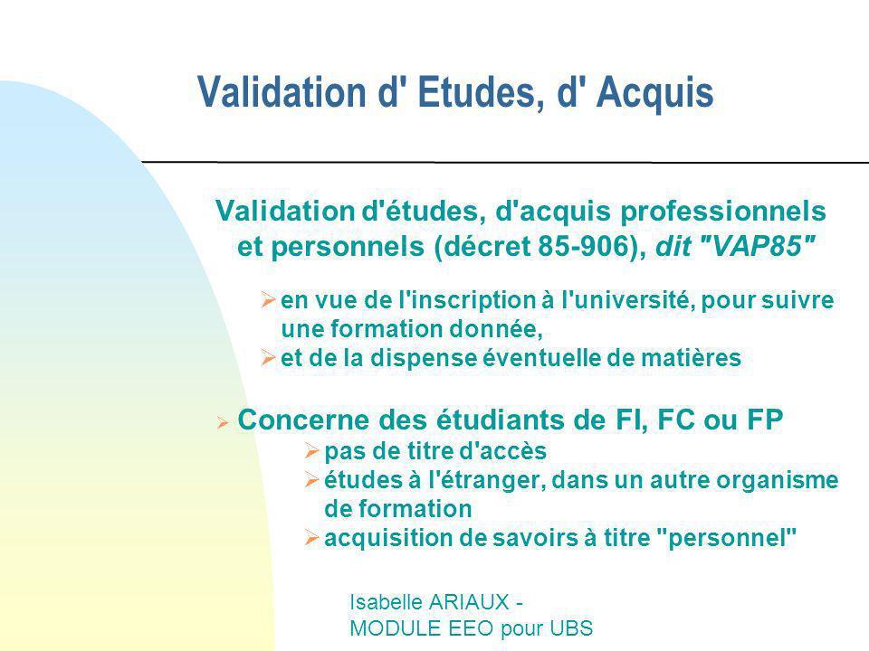 Isabelle ARIAUX - MODULE EEO pour UBS Validation d' Etudes, d' Acquis Validation d'études, d'acquis professionnels et personnels (décret 85-906), dit