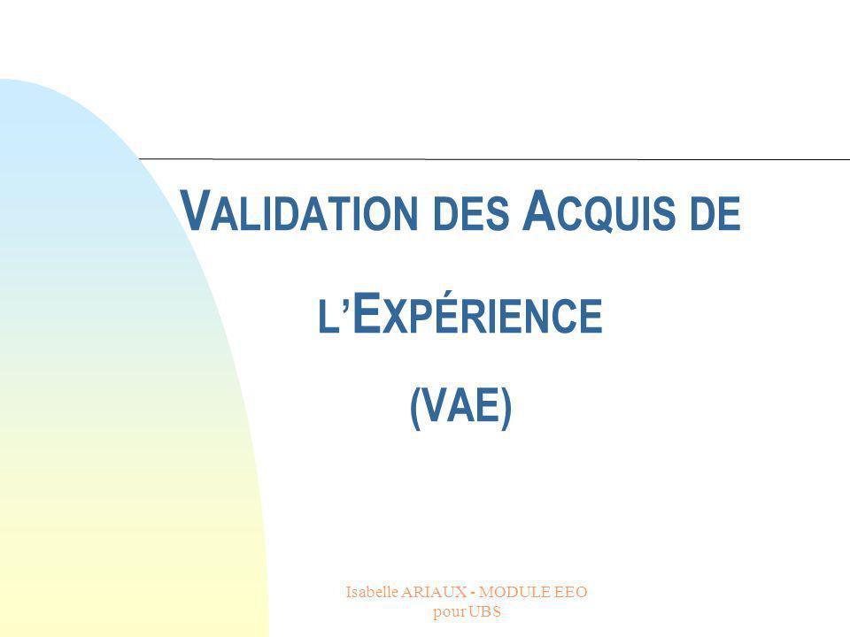 Isabelle ARIAUX - MODULE EEO pour UBS V ALIDATION DES A CQUIS DE L E XPÉRIENCE (VAE)
