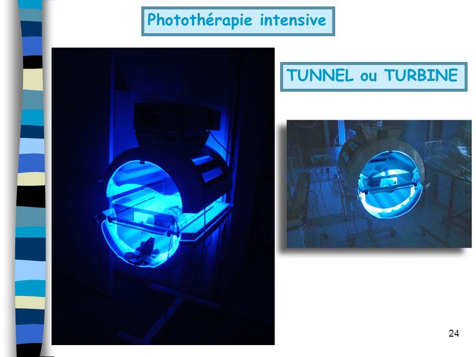 24 TUNNEL ou TURBINE Photothérapie intensive
