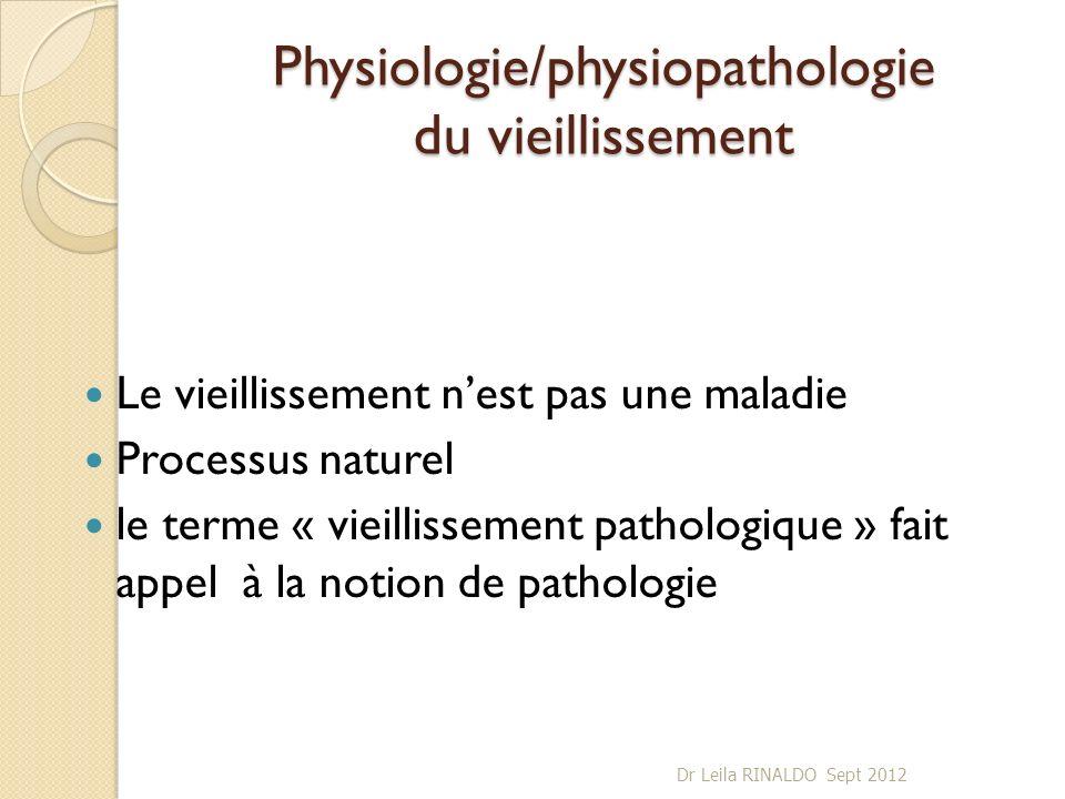 Physiologie/physiopathologie du vieillissement Le vieillissement nest pas une maladie Processus naturel le terme « vieillissement pathologique » fait