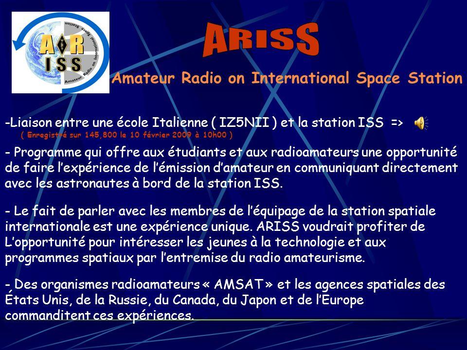 Amateur Radio on International Space Station - Programme qui offre aux étudiants et aux radioamateurs une opportunité de faire lexpérience de lémissio