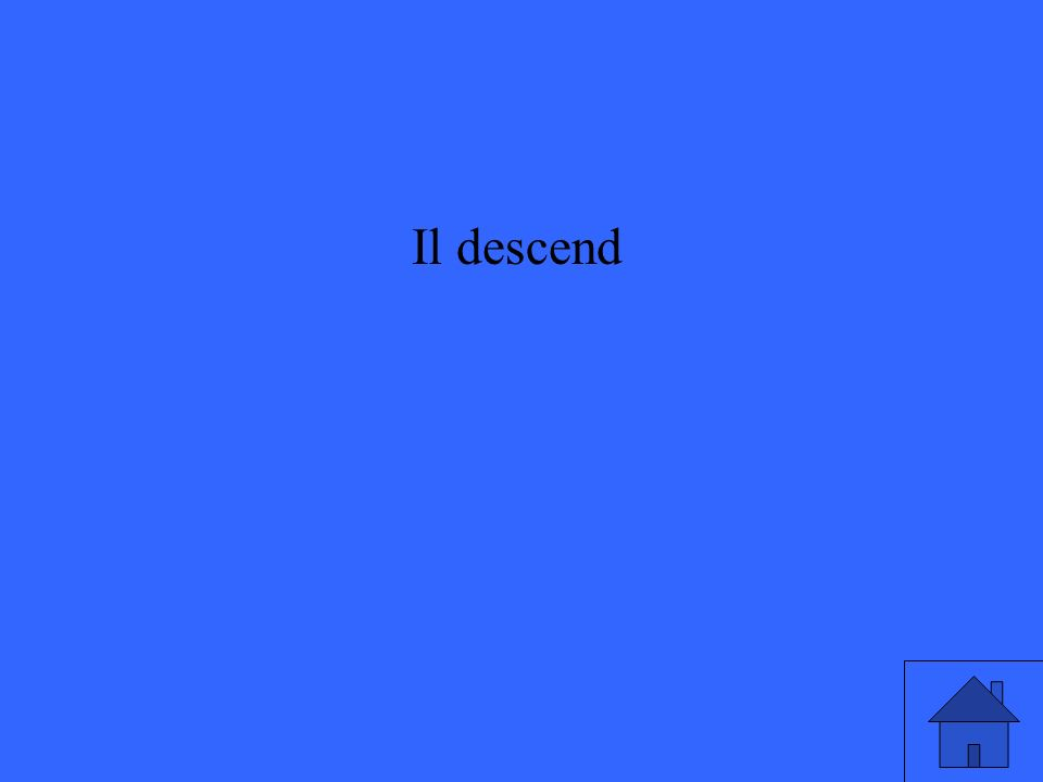 Il descend