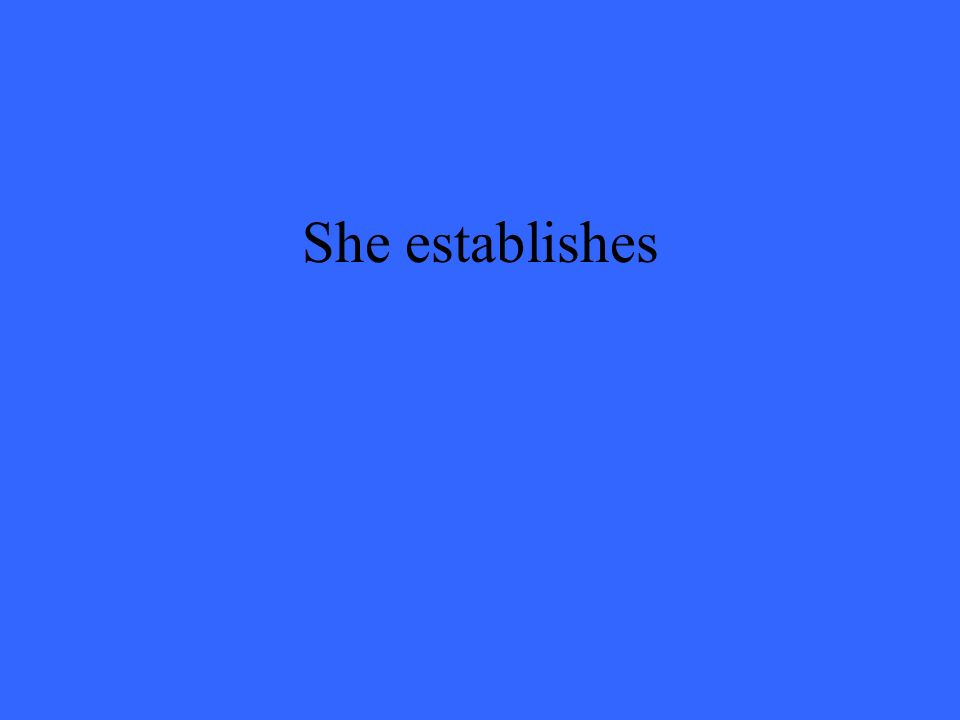 She establishes