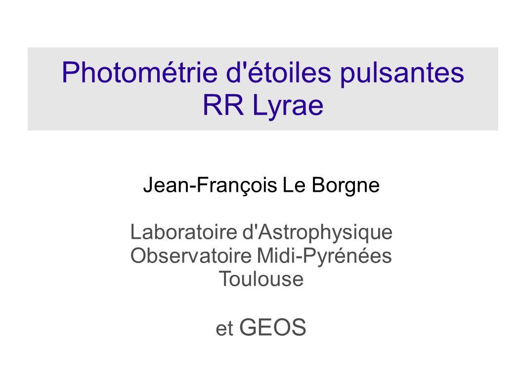 27 mai 2006Jean-François Le Borgne - La Rochelle2 Étoiles variables pulsantes à courte période population II Période 0.2-1.1 jour amplitude 0.3 à 2 magnitudes +0.6 m (L ~ 50 Lo) T eff 7400K – 6100K Type spectral A2-F6 III 2.5 – 3.0 [Fe/H] -2.5 – 0.0 Masse ~0.7 Mo Rayon ~4 – 6 Ro Période 0.2-1.1 jour amplitude 0.3 à 2 magnitudes +0.6 m (L ~ 50 Lo) T eff 7400K – 6100K Type spectral A2-F6 III 2.5 – 3.0 [Fe/H] -2.5 – 0.0 Masse ~0.7 Mo Rayon ~4 – 6 Ro Qu est-ce qu une étoile RR Lyr .