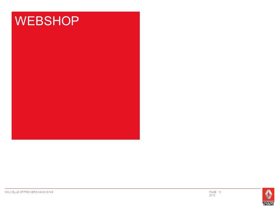 NOUVELLE OFFRE MERCHANDISINGPAGE 10 2010 WEBSHOP