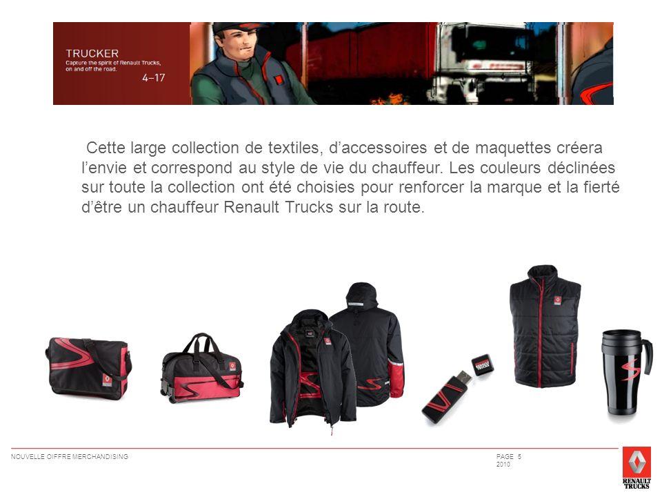 NOUVELLE OIFFRE MERCHANDISINGPAGE 5 2010 Cette large collection de textiles, daccessoires et de maquettes créera lenvie et correspond au style de vie