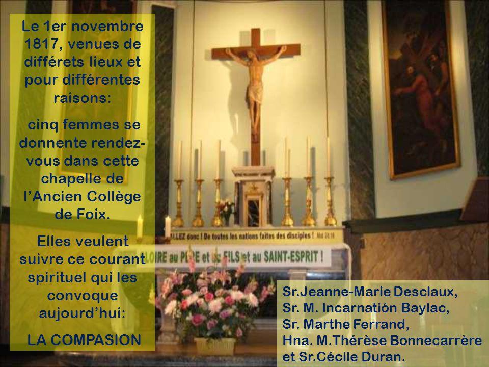 Jeanne-Marie Desclaux Est daccord avec la proposition et accepte dincarner dans son être de femme le charisme de compassion donné par Dieu à son Eglis