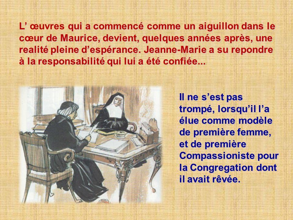 Jeanne-Maríe, avec la delicatesse dune femme de coeur et de mére, accompagne la croissance et la maturation de ces premières Compassionistes qui forme
