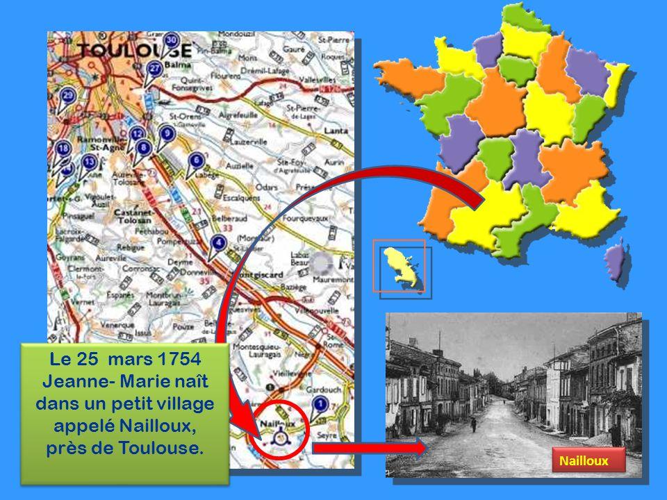 Aujourdhui parmi nous... Elle naît dans cette maison à Nailloux Elle vit à Toulouse JEANNE – MARIE DESCLAUX,CO-FONDATRICE DE LA CONGRÉGATIÓN DE N.D. D