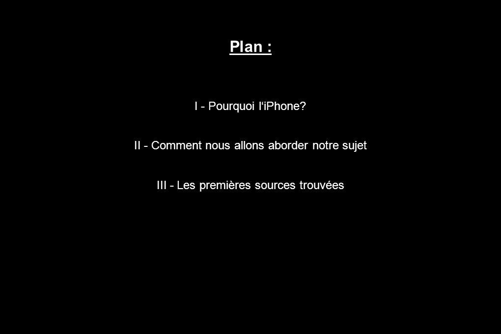 I – Choix du sujet : - LiPhone : - - à la jonction des domaines de linformation et de la communication - - une ébauche des technologies futures .