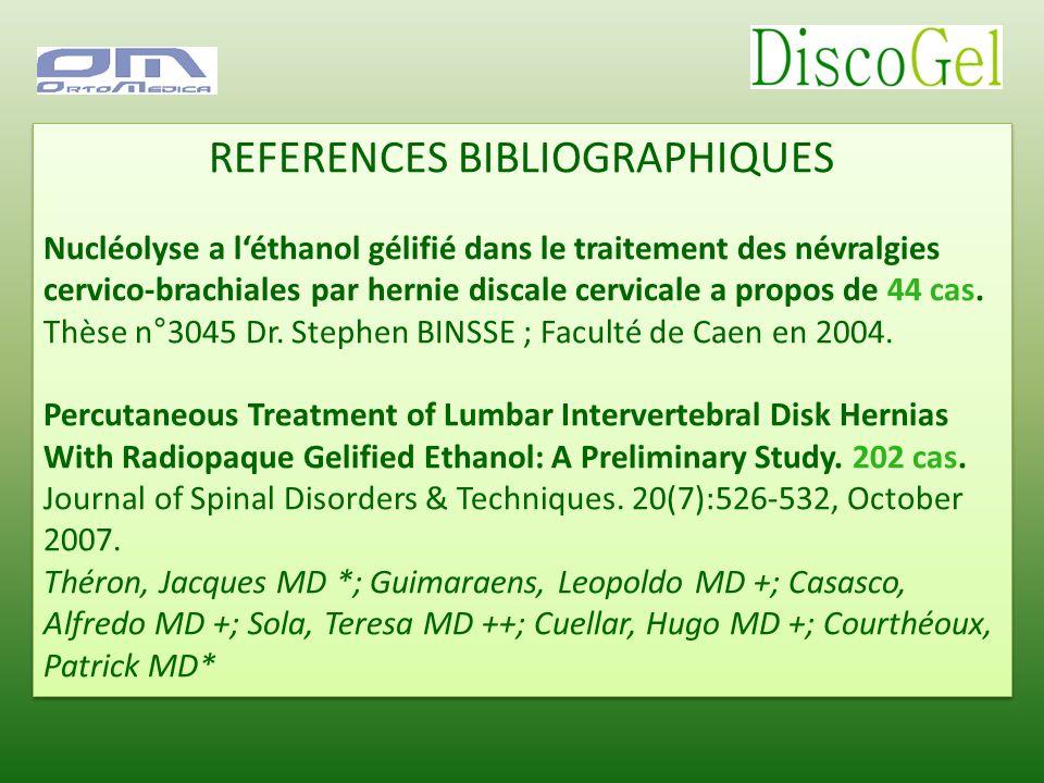 REFERENCES BIBLIOGRAPHIQUES Nucléolyse a léthanol gélifié dans le traitement des névralgies cervico-brachiales par hernie discale cervicale a propos d