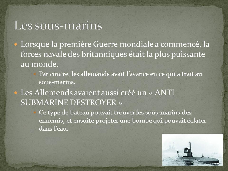 Lorsque la première Guerre mondiale a commencé, la forces navale des britanniques était la plus puissante au monde. Par contre, les allemands avait la