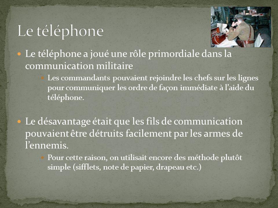 Le téléphone a joué une rôle primordiale dans la communication militaire Les commandants pouvaient rejoindre les chefs sur les lignes pour communiquer