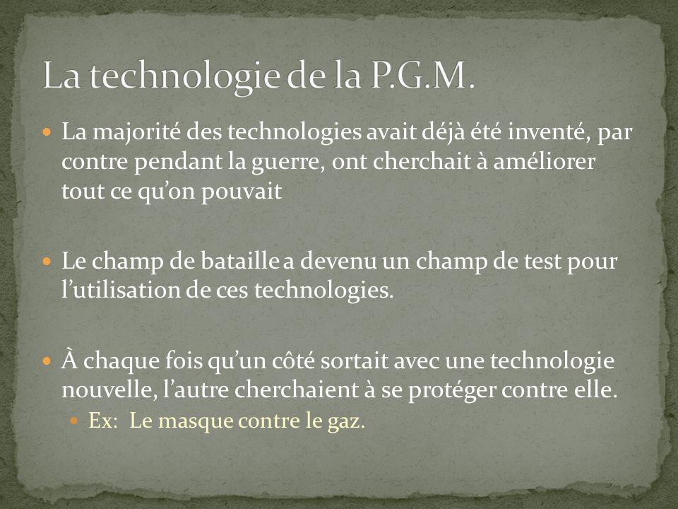 La majorité des technologies avait déjà été inventé, par contre pendant la guerre, ont cherchait à améliorer tout ce quon pouvait Le champ de bataille