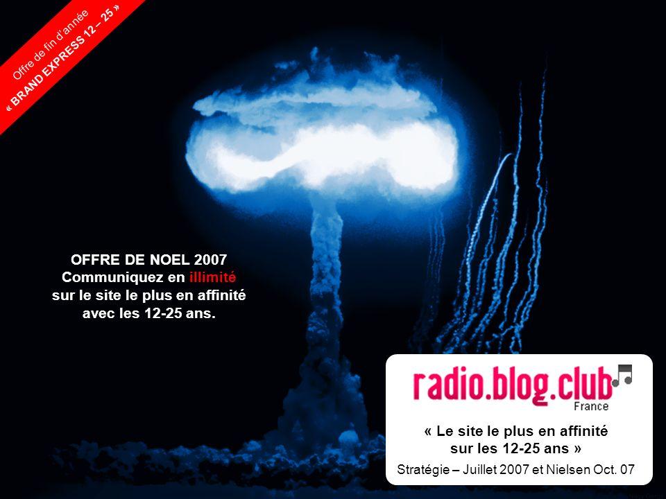 © Etoile Media Régie 2007 « Le site le plus en affinité sur les 12-25 ans » Stratégie – Juillet 2007 et Nielsen Oct. 07 Offre de fin dannée « BRAND EX
