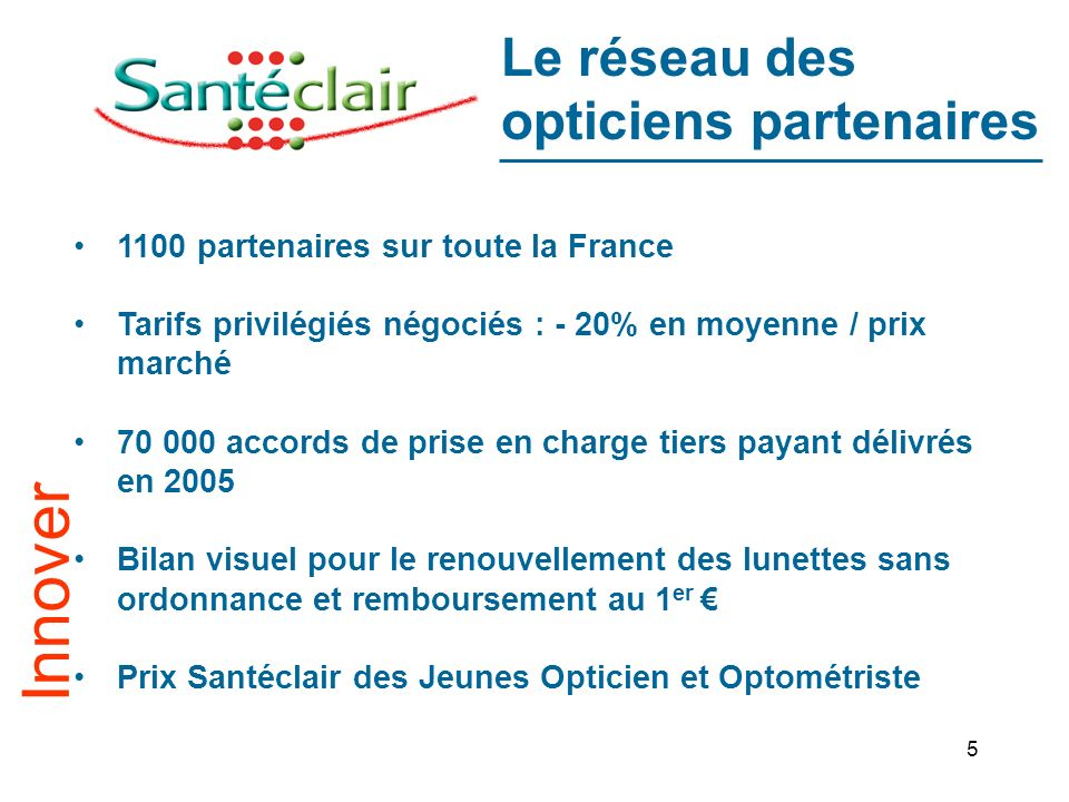5 1100 partenaires sur toute la France Tarifs privilégiés négociés : - 20% en moyenne / prix marché 70 000 accords de prise en charge tiers payant dél