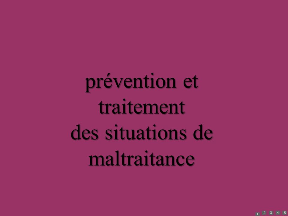 1 2345 prévention et traitement des situations de maltraitance