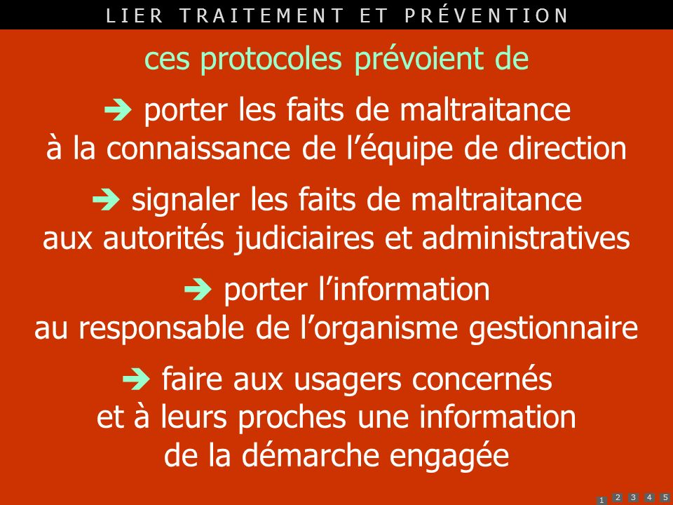 1 2345 ces protocoles prévoient de porter les faits de maltraitance à la connaissance de léquipe de direction signaler les faits de maltraitance aux a