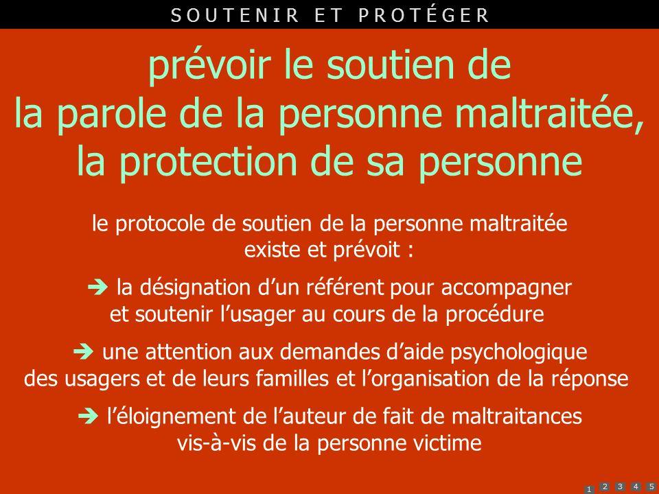 1 2345 prévoir le soutien de la parole de la personne maltraitée, la protection de sa personne le protocole de soutien de la personne maltraitée exist