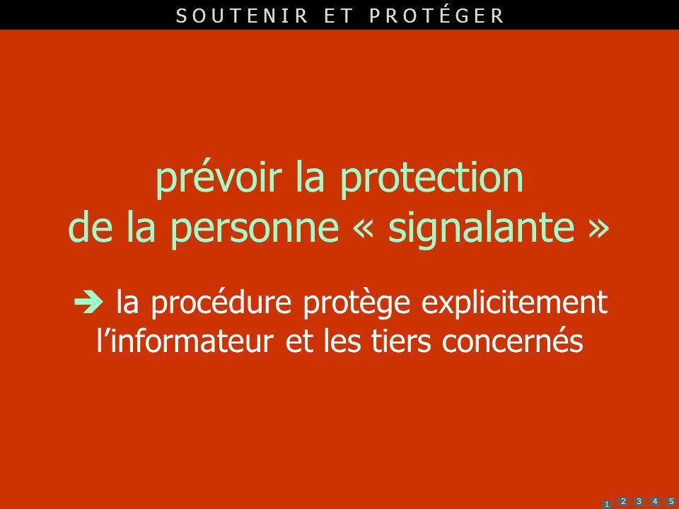 1 2345 prévoir la protection de la personne « signalante » la procédure protège explicitement linformateur et les tiers concernés S O U T E N I R E T