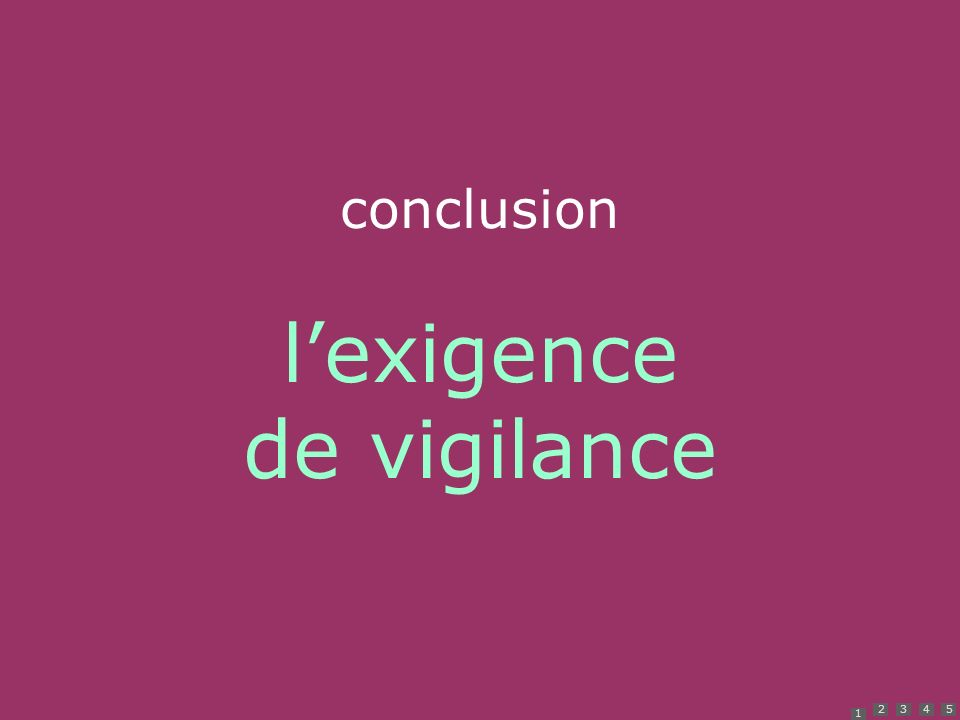1 2345 conclusion lexigence de vigilance