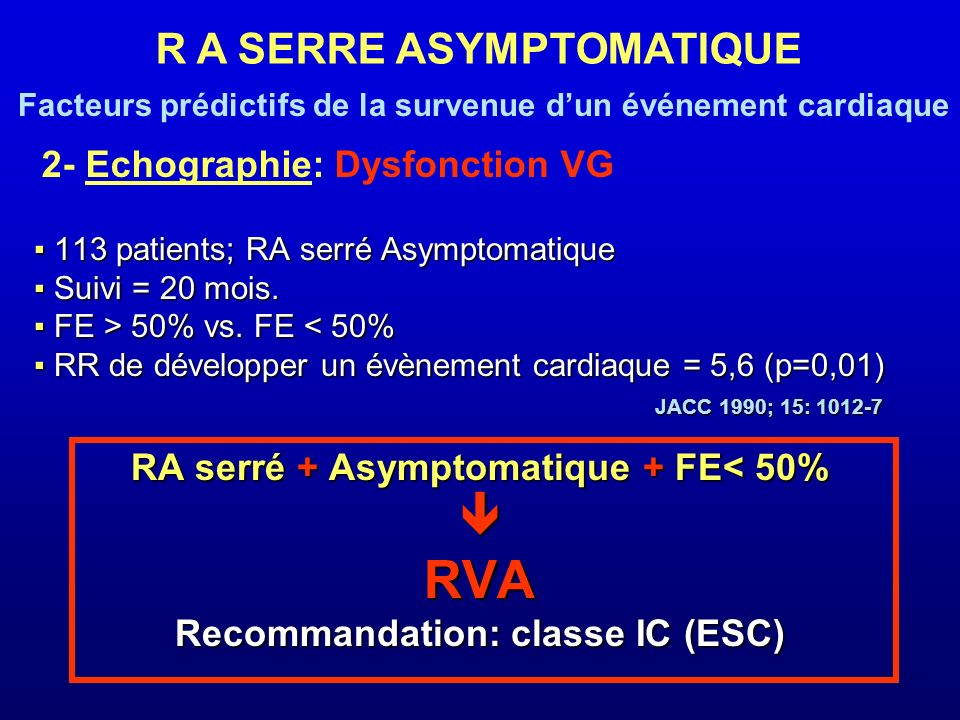 113 patients; RA serré Asymptomatique 113 patients; RA serré Asymptomatique Suivi = 20 mois. Suivi = 20 mois. FE > 50% vs. FE 50% vs. FE < 50% RR de d