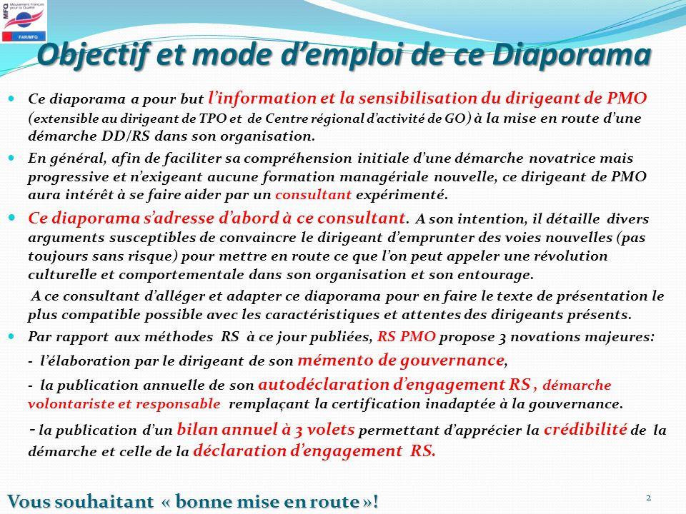 Objectif et mode demploi de ce Diaporama Ce diaporama a pour but linformation et la sensibilisation du dirigeant de PMO ( extensible au dirigeant de T