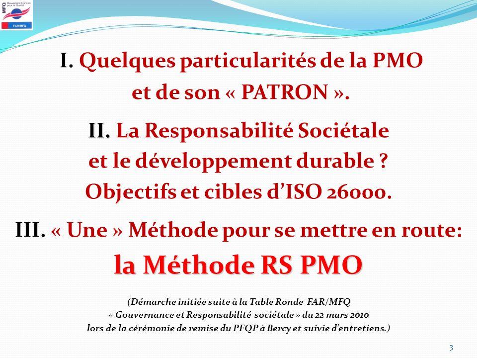 I. Quelques particularités de la PMO et de son « PATRON ». II. II. La Responsabilité Sociétale et le développement durable ? Objectifs et cibles dISO