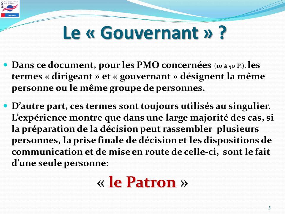 Le « Gouvernant » ? Dans ce document, pour les PMO concernées (10 à 50 P.), les termes « dirigeant » et « gouvernant » désignent la même personne ou l