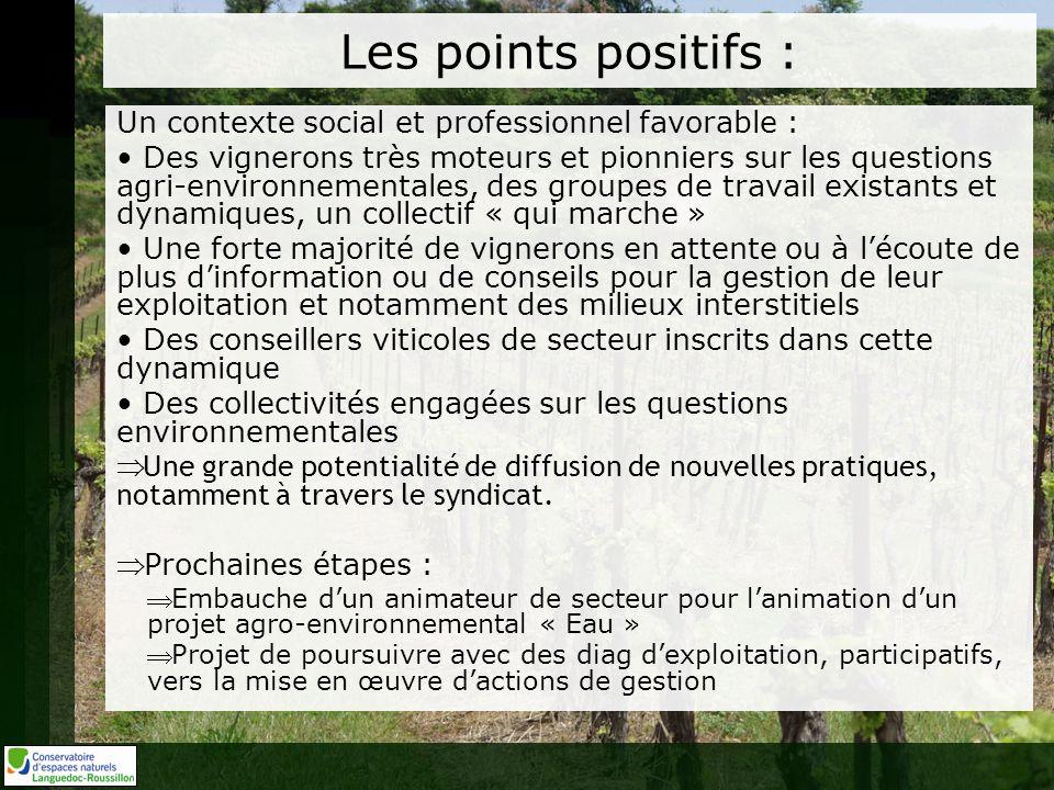 Les points positifs : Un contexte social et professionnel favorable : Des vignerons très moteurs et pionniers sur les questions agri-environnementales