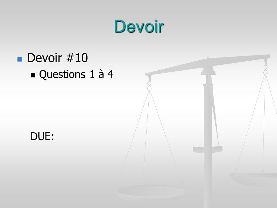 Devoir Devoir #10 Devoir #10 Questions 1 à 4 Questions 1 à 4DUE: